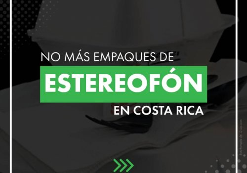 Feuna: ¡No más empaques de estereofón en Costa Rica!